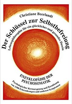 Der Schlüssel zur Selbstbefreiung Christiane Beerlandt