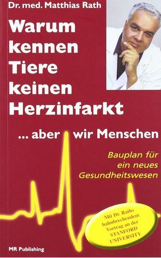 Dr Rath warum kennen Tiere keinen Herzinfarkt