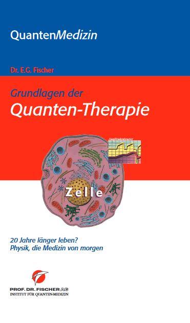 Grundlagen der QuantenTherapie Prof Dr Fischer
